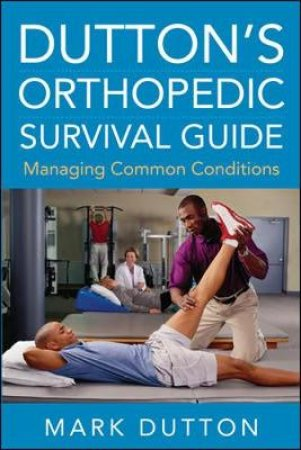Dutton's Orthopedic Survival Guide by Mark Dutton