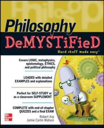 Philosophy Demystified by Robert Arp & Jamie Carlin Watson