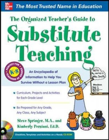 The Organized Teacher's Guide to Substitute Teaching by Steve Springer & Kimberly Persiani