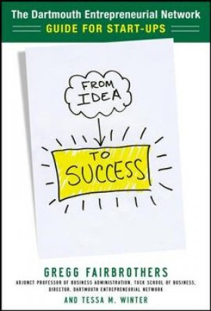 From Idea to Success by Gregg E. Fairbrothers & Tessa M. Winter