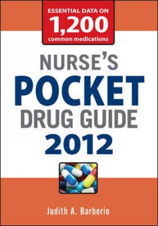 Nurse's Pocket Drug Guide 2012 by Judith A. Barberio & Leonard G. Gomella & Steven A. Haist & Aimee Gelhot Adams