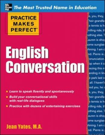 Practice Makes Perfect English Conversation by Jean Yates