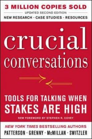 Crucial Conversations by Kerry Patterson & Joseph Grenny & Ron McMillan & Al Switzler