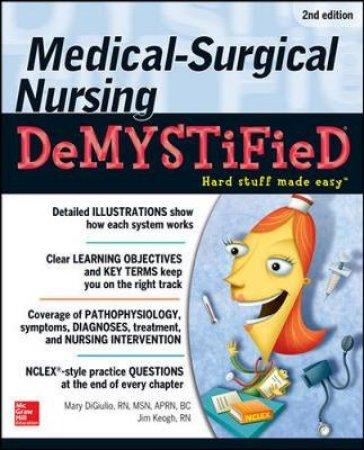 Medical-Surgical Nursing Demystified by Mary Digiulio & Jim Keogh