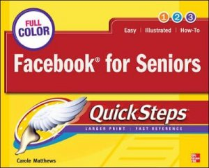 Facebook for Seniors QuickSteps by Carole Boggs Matthews