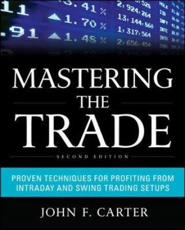 Mastering The Trade by John F. Carter & Peter Borish