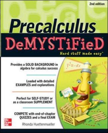 Precalculus Demystified by Rhonda Huettenmueller