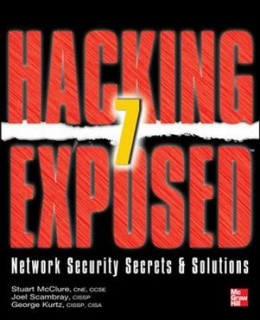 Hacking Exposed 7 by Stuart McClure & Joel Scambray & George Kurtz