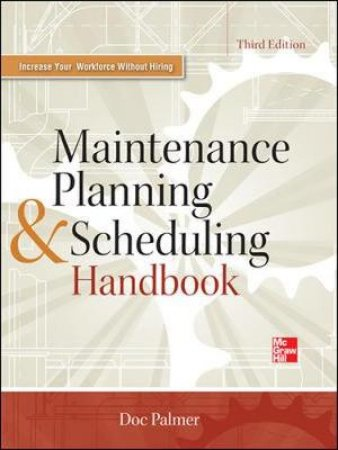 Maintenance Planning and Scheduling Handbook by Doc Palmer