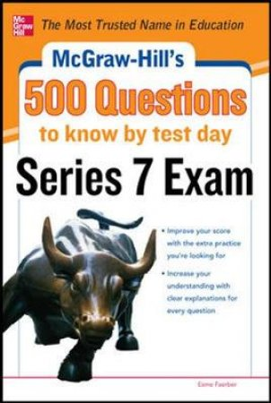 McGraw-Hill's 500 Series 7 Exam Questions to Know by Test Day by Esme Faerber