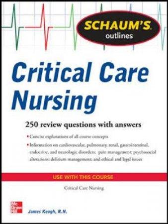 Schaum's Outlines Critical Care Nursing by James Keogh