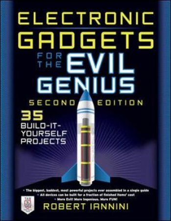 Electronic Gadgets for the Evil Genius by Bob Iannini
