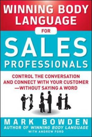 Winning Body Language for Sales Professionals by Mark Bowden & Andrew Ford