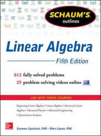 Schaum's Outline of Linear Algebra by Seymour Lipschutz & Marc Lipson