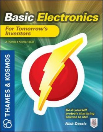 Basic Electronics for Tomorrow's Inventors by Nick Dossis