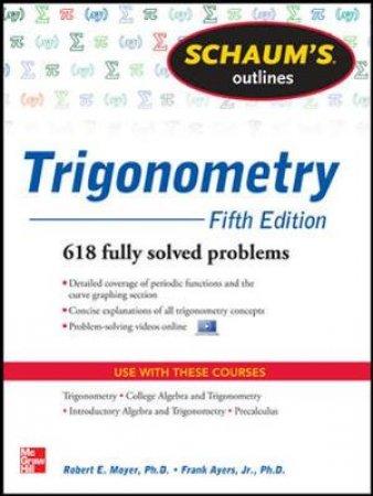 Schaum's Outlines Trigonometry by Robert E. Moyer & Frank Ayres