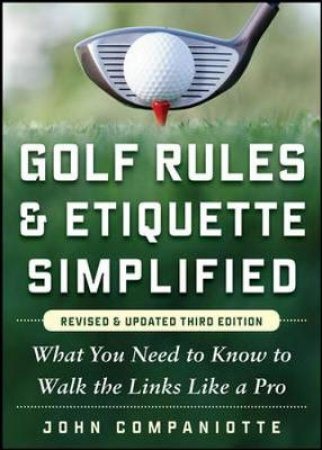 Golf Rules & Etiquette Simplified by John Companiotte & Raymond Floyd & Louise Suggs