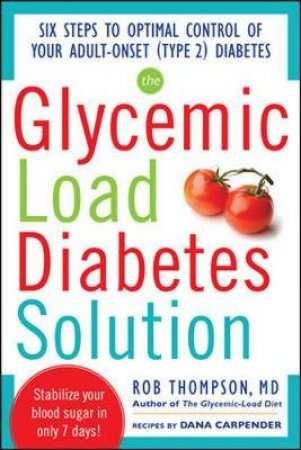 Glycemic-load Diabetes Solution by Rob Thompson & Dana Carpender