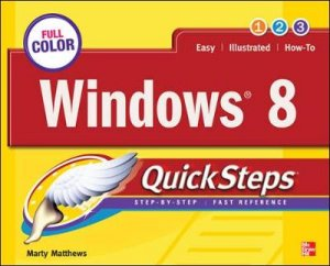 Windows 8 Quicksteps by Marty Matthews