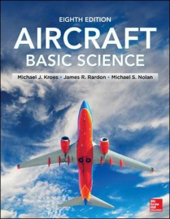 Aircraft Basic Science by Michael J. Kroes & James R. Rardon & Michael S. Nolan