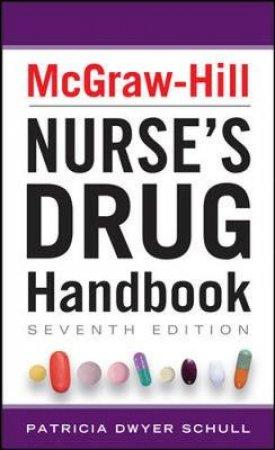 McGraw-Hill Nurses Drug Handbook by Patricia Dwyer Schull