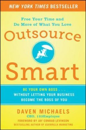 Outsource Smart by Daven Michaels & Jay Conrad Levinson