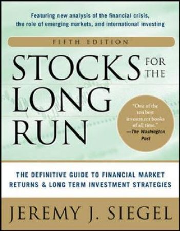 Stocks for the Long Run by Jeremy J. Siegel