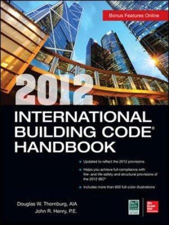 International Building Code Handbook 2012 by Douglas W. Thornburg & John R. Henry