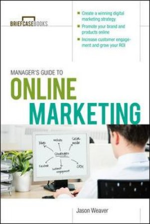 Manager's Guide to Online Marketing by Jason D. Weaver