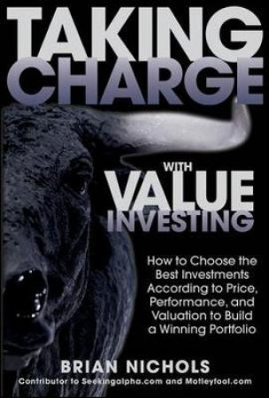 Taking Charge With Value Investing by Brian Nichols