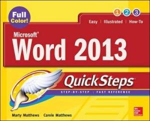 Microsoft Word 2013 Quicksteps by Marty Matthews & Carole B. Matthews