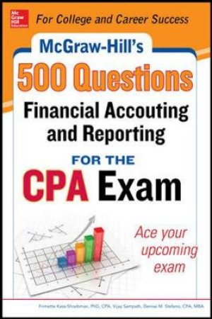 McGraw-Hill Education 500 Financial Accounting and Reporting Questions for the CPA Exam by Frimette Kass-Shraibman & Vijay Sampath & Denise M. Stefano & Darrel Surett