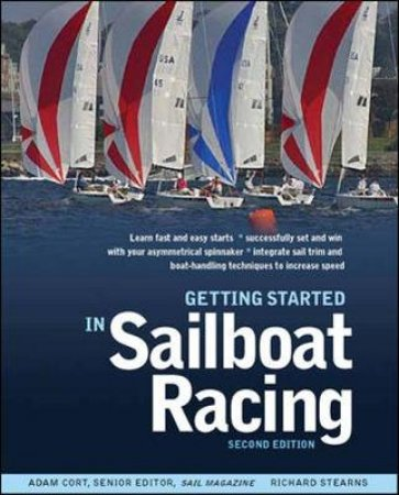 Getting Started in Sailboat Racing by Adam Cort & Richard Stearns