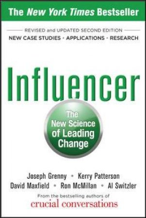 Influencer by Joseph Grenny & Kerry Patterson & David Maxfield & Ron McMillan & Al Switzler