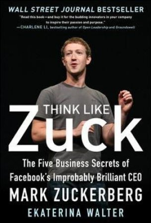 Think Like Zuck by Ekaterina Walter