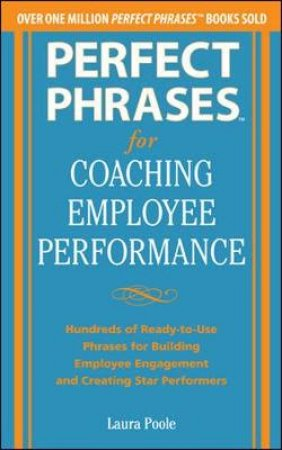 Perfect Phrases for Coaching Employee Performance by Laura Poole