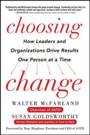 Choosing Change by Walter McFarland & Susan Goldsworthy & Tony Bingham