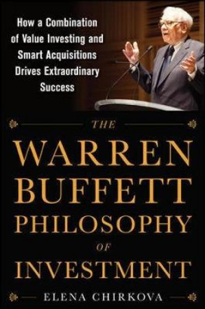 The Warren Buffett Philosophy of Investment by Elena Chirkova