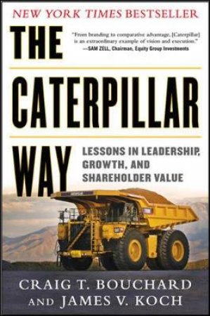 The Caterpillar Way by Craig T. Bouchard & James V. Koch