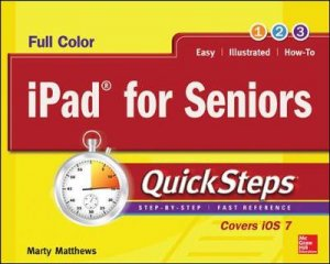 iPad for Seniors Quicksteps by Marty Matthews