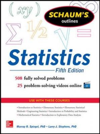 Schaum's Outlines Statistics by Murray R. Spiegel & Larry J. Stephens