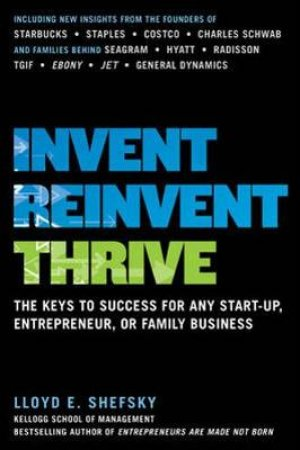 Invent, Reinvent, Thrive by Lloyd E. Shefsky