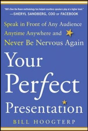 Your Perfect Presentation by Bill Hoogterp