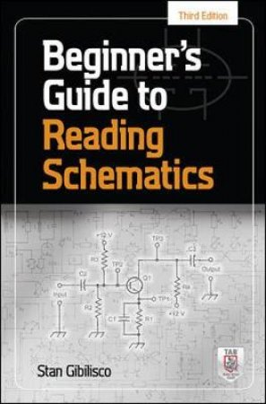 Beginner's Guide to Reading Schematics by Stan Gibilisco