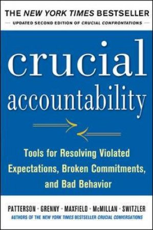 Crucial Accountability by Kerry Patterson & Joseph Grenny & David Maxfield & Ron McMillan & Al Switzler