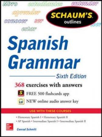 Schaum's Outlines Spanish Grammar by Conrad J. Schmitt