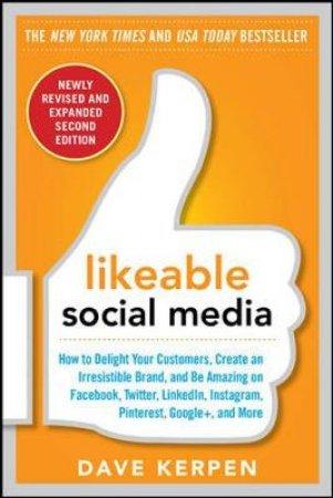 Likeable Social Media by Dave Kerpen & Mallorie Rosenbluth & Meg Riedinger & Carrie Kerpen