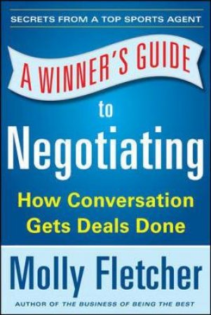 A Winner's Guide to Negotiating by Molly Fletcher