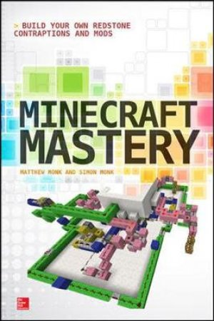 Minecraft Mastery by Matthew Monk & Simon Monk