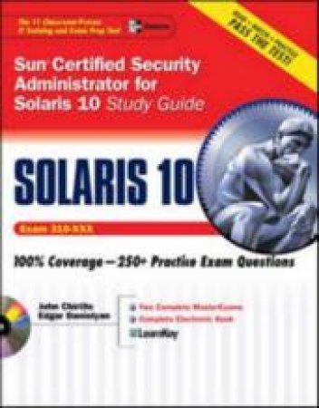 Sun Certified Security Administrator For Solaris 9 & 10 Study Guide by John Chirillo & Edgar Danielyan